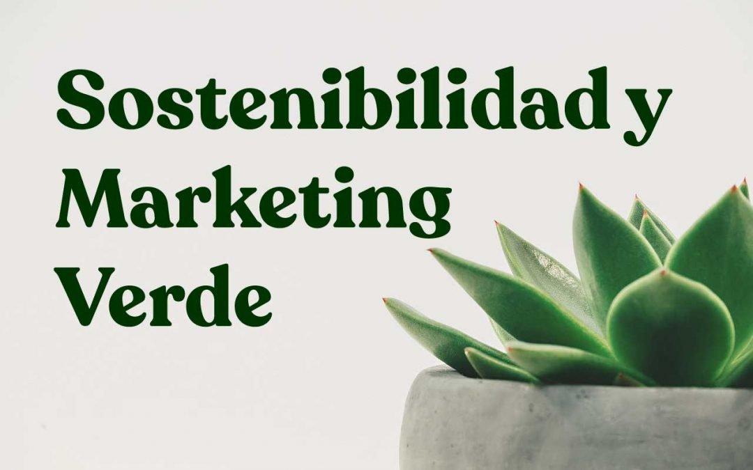 La importancia de la sostenibilidad y del marketing verde en las empresas