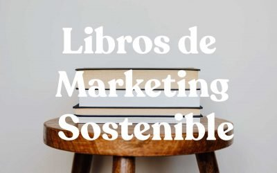Los mejores libros sobre Marketing Sostenible para empresas